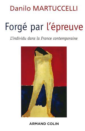 4f3f2f85fb6 Forgé par l épreuve - L individu dans la France co... Livre numérique