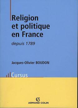 Téléchargez le livre numérique:  Religion et politique en France depuis 1789