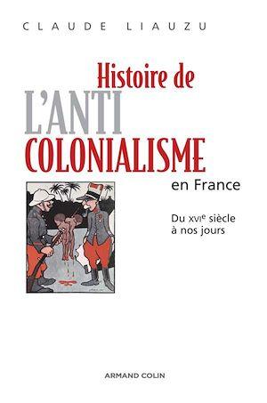 Téléchargez le livre :  Histoire de l'anticolonialisme en France