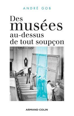 Téléchargez le livre :  Des musées au-dessus de tout soupçon