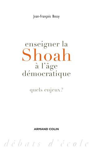 Téléchargez le livre :  Enseigner la Shoah à l'âge démocratique