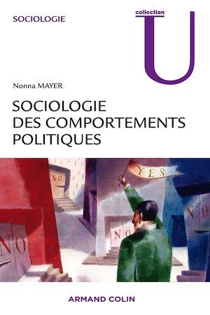 Téléchargez le livre :  Sociologie des comportements politiques