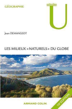 """Téléchargez le livre :  Les milieux """"naturels"""" du globe"""