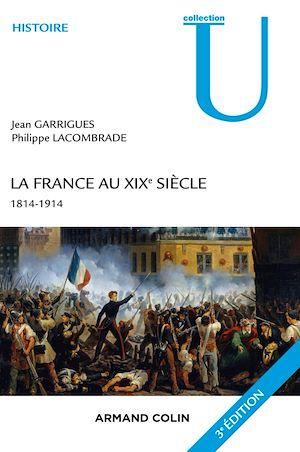 Téléchargez le livre :  La France au XIXe siècle - 3e éd.