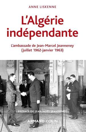 Téléchargez le livre :  L'Algérie indépendante (1962-1963)
