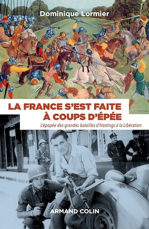 Téléchargez le livre :  La France s'est faite à coups d'épée