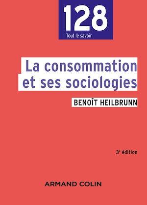 Téléchargez le livre :  La consommation et ses sociologies - 3e édition