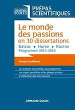Télécharger le livre :  Le monde des passions en 30 dissertations - Prépas scientifiques