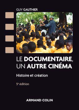 Téléchargez le livre :  Le documentaire, un autre cinéma - 5e éd.