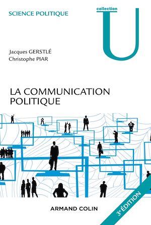 Téléchargez le livre :  La communication politique - 3e éd