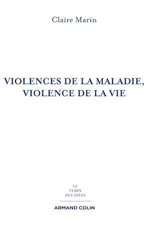 Téléchargez le livre :  Violences de la maladie, violence de la vie - 2e éd