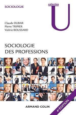 Téléchargez le livre :  Sociologie des professions - 4e éd.