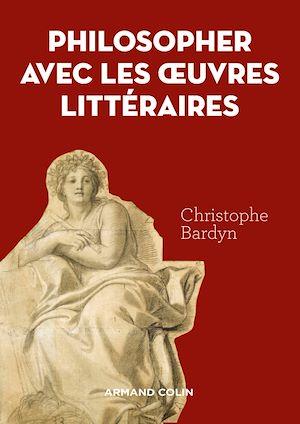Téléchargez le livre :  Philosopher avec les   oeuvres littéraires