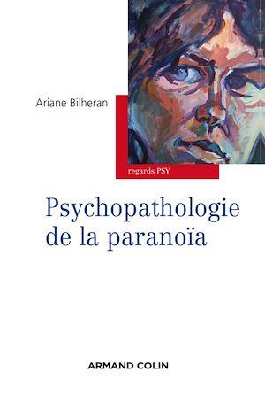 Téléchargez le livre :  Psychopathologie de la paranoïa