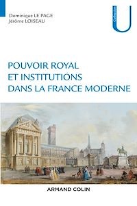 Pouvoir royal et institutions dans la France moderne