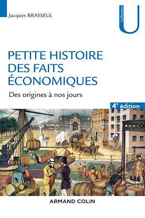Téléchargez le livre :  Petite histoire des faits économiques - 4e éd.