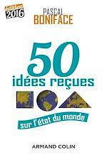 Télécharger le livre :  50 idées reçues sur l'état du monde - Édition 2016