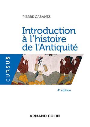 Téléchargez le livre :  Introduction à l'histoire de l'Antiquité - 4e éd.