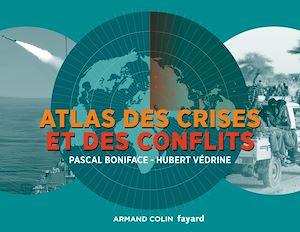 Téléchargez le livre :  Atlas des crises et des conflits - 3e éd.