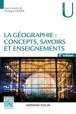 Télécharger cet ebook : La géographie : concepts, savoirs et enseignements - 2 éd.