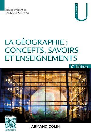 Téléchargez le livre :  La géographie : concepts, savoirs et enseignements - 2 éd.