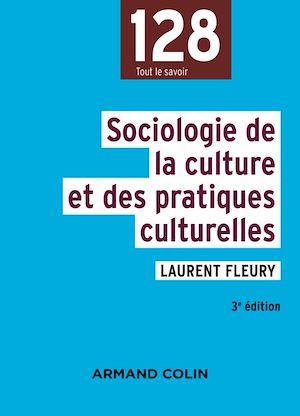 Téléchargez le livre :  Sociologie de la culture et des pratiques culturelles - 3e éd.