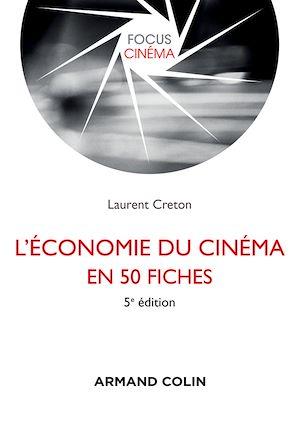 Téléchargez le livre :  L'économie du cinéma en 50 fiches - 5e éd.