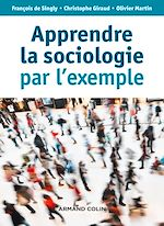 Télécharger le livre :  Apprendre la sociologie par l'exemple - 3e éd.