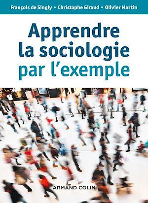 Téléchargez le livre :  Apprendre la sociologie par l'exemple - 3e éd.
