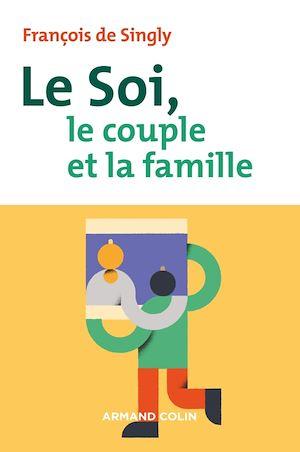 Téléchargez le livre :  Le soi, le couple et la famille - 2e éd.