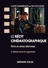 Le récit cinématographique - 3e éd.