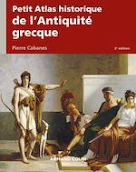 Télécharger le livre :  Petit Atlas historique de l'Antiquité grecque 2e éd.