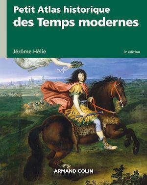 Téléchargez le livre :  Petit atlas historique des Temps modernes - 3e éd.