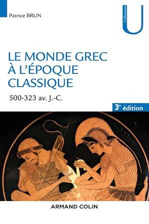 Téléchargez le livre :  Le monde grec à l'époque classique - 3e éd.