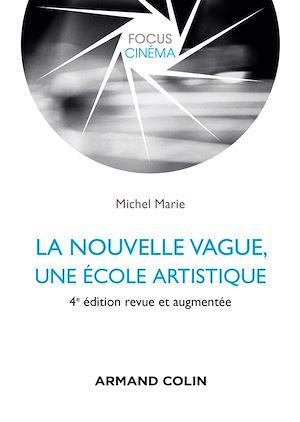 Téléchargez le livre :  La nouvelle vague, une école artistique - 4e éd.