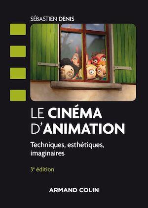 Téléchargez le livre :  Le cinéma d'animation - 3e éd.