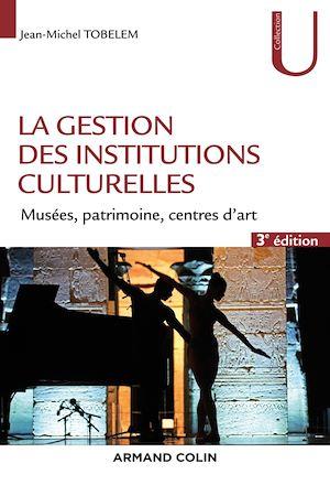 Téléchargez le livre :  La gestion des institutions culturelles - 3e éd.