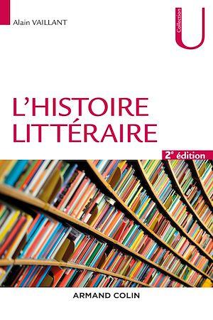 Téléchargez le livre :  L'histoire littéraire - 2e éd.