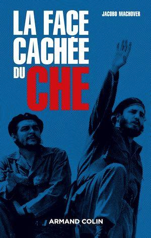 Téléchargez le livre :  La face cachée du Che