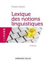 Télécharger le livre :  Lexique des notions linguistiques - 3e éd.