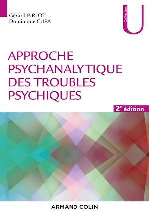 Téléchargez le livre :  Approche psychanalytique des troubles psychiques - 2e éd.
