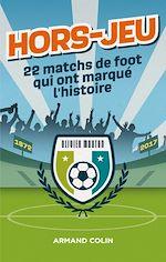 Télécharger le livre :  Hors-Jeu - 22 matchs de foot qui ont marqué l'histoire - 1872-2017