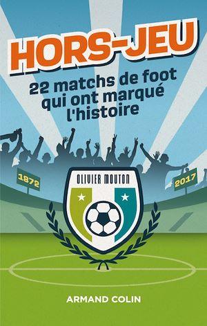 Téléchargez le livre :  Hors-Jeu - 22 matchs de foot qui ont marqué l'histoire