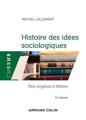 Téléchargez le livre :  Histoire des idées sociologiques - Tome 1 - 5e éd.