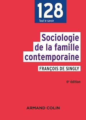 Téléchargez le livre :  Sociologie de la famille contemporaine - 6e éd.