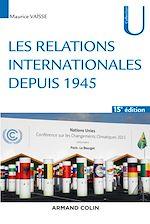 Télécharger le livre :  Les relations internationales depuis 1945 - 15e éd.