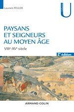 Télécharger le livre :  Paysans et seigneurs au Moyen Âge - 2e éd.