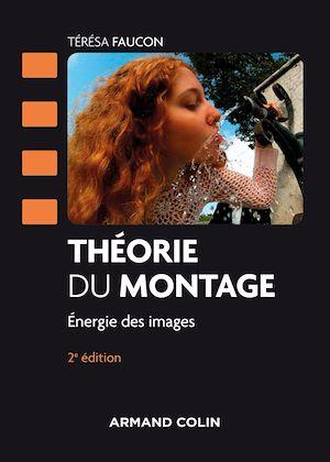 Téléchargez le livre :  Théorie du montage - 2e éd.