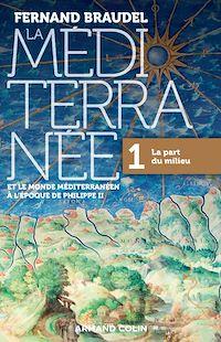 La Méditerranée et le monde méditerranéen à l'époque de Philippe II - Tome 1