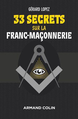 Téléchargez le livre :  33 secrets sur la Franc-maçonnerie